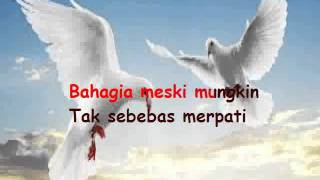 Karaoke Kahitna - Tak Sebebas Merpati (Tanpa vokal) This is Karaoke Version, I DISCLAIM THE SONG,the song is owned by it's artist and official management.