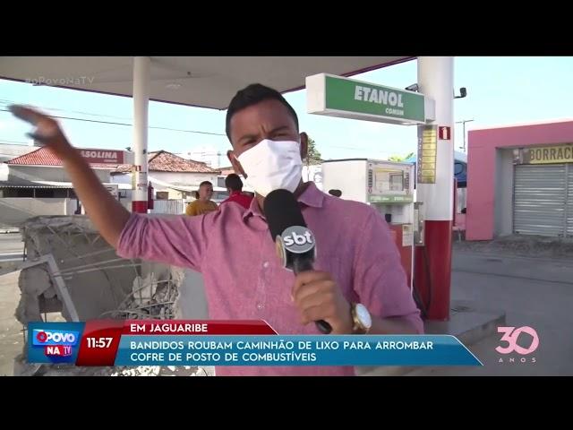 Bandidos roubam caminhão de lixo para arrombar cofre de posto em Jaguaribe - O Povo na TV