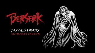 Berserk - Forces (1hour / Seamless ver.)
