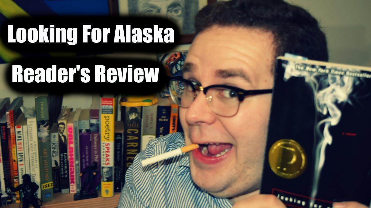 Looking For Alaska Summary: Looking For Alaska (John Green)