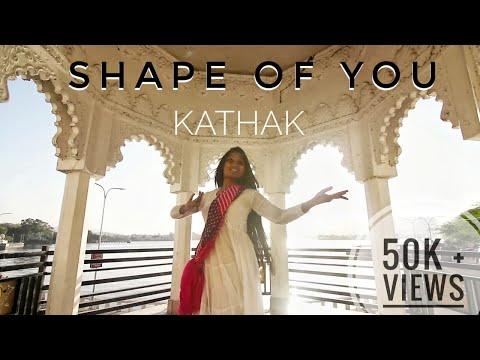 Shape of You - Ed Sheeran | A Classical Kathak Dance Cover