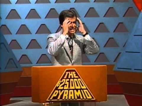 $25,000 Pyramid  I hear that thing in my sleep!