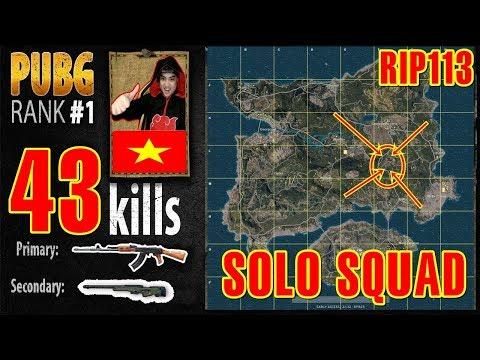 RIP113 PUBG RANK 1   Phá kỷ lục thế giới   SOLO SQUAD 43 KILL PLAYERUNKNOWN'S BATTLEGROUNDS