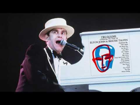 Two Rooms  Celebrating The Songs Of Elton John & Bernie Taupin Full Album HD