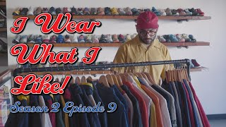 I Wear What I Like! Round Two the Show S2 Ep 9