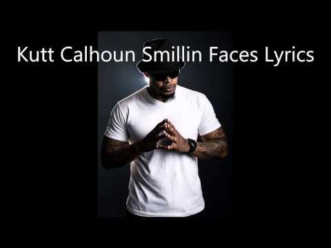 Kutt Calhoun Smillin' Faces Lyrics