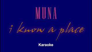 Muna - I Know A Place - Karaoke Epic HQ Karaoke Video WOW!