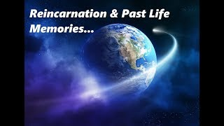 Reincarnation and Past Life Memories & Importance of Remembering