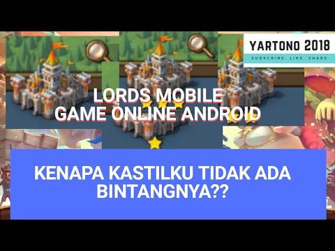 Kenapa Kastil Saya Tidak Ada Bintangnya? | Star Scroll | Lords Mobile | Game Android | Yartono 2018