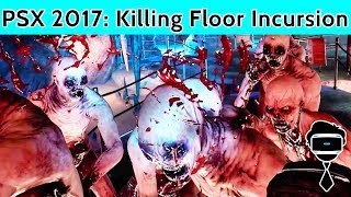 Killing Floor Incursion PSVR Preview | Everything We Learned From PSX 2017