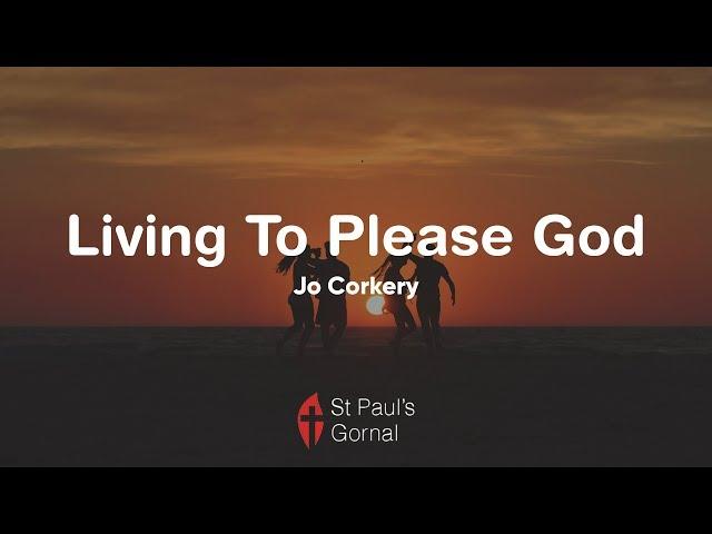 Living To Please God - Jo Corkery