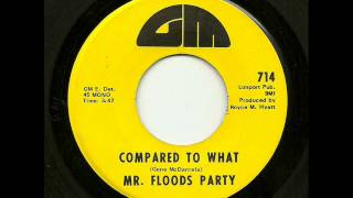 Mr. Floods Party - Compared To What (GM)