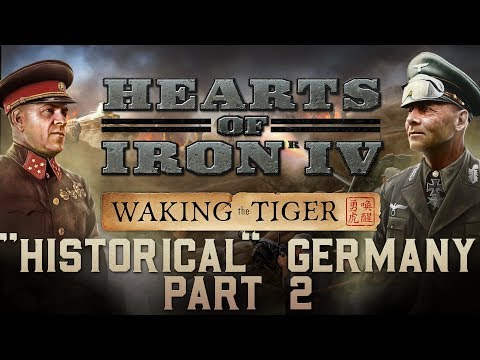 """HOI4: Waking the Tiger - """"Historical"""" Germany - Part 2"""