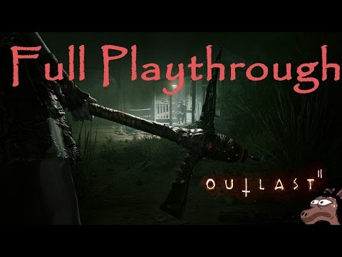 Outlast 2 FULL PLAYTHROUGH (Raw, Uncut, Director's Edition etc)