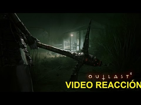 OUTLAST 2 GAMEPLAY - VÍDEO REACCIÓN