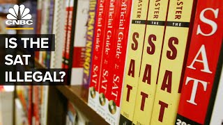 Will The SAT Become Illegal?