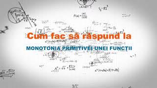 Monotonia primitivei unei funcții