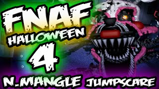 FNAF 4 HALLOWEEN EDITION NIGHTMARE MANGLE JUMPSCARE |N3| Five Nights at Freddy