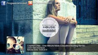 Capital Cities - One Minute More (Cloudive Bootleg Remix) [Free Download]