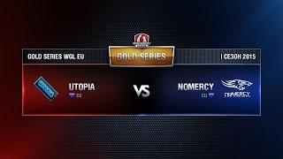 UTOPIA vs NOMERCY Week 4 Match 5 WGL EU Season I 2015-2016. Gold Series Group Round