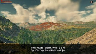 Ep1. The Huge Open World, and You | Game Guide | Mortal Online 2 Beta