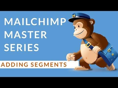How to use Mailchimp - Understanding Segments