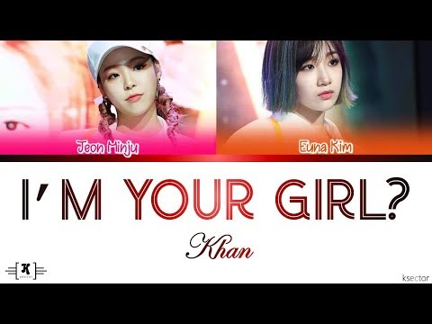 "KHAN (칸) - ""I'M YOUR GIRL"" Lyrics [Color Coded Han/Rom/Eng]"