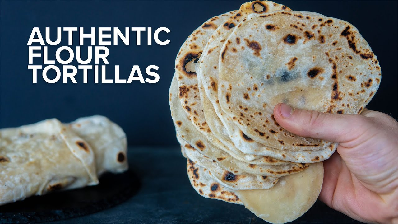 How To Make The Best Authentic Flour Tortillas 4 Ingredient Tortillas Youtube