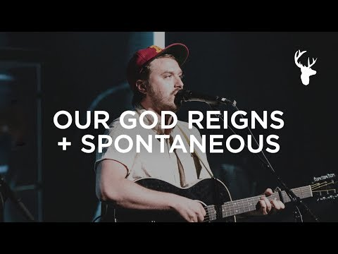 Our God Reigns + Spontaneous - Hunter Thompson | Bethel Music Worship