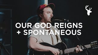 Our God Reigns + Spontaneous - Hunter Thompson | Bethel Music Worship