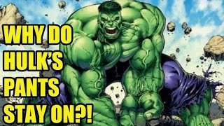 Why Do The Incredible Hulk's Pants Stay On? - [DaFAQs]