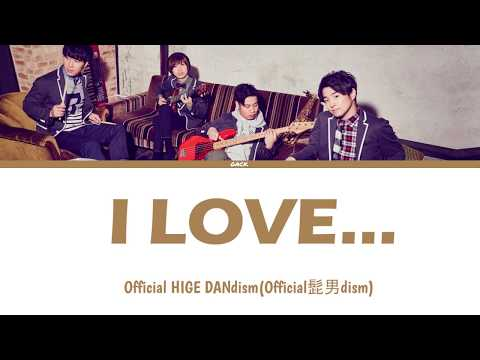 Official Hige Dandismofficial髭男dism I Love...  Lyrics Kan/rom/eng/esp