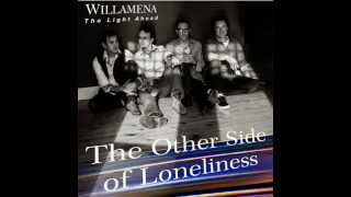 Watch Willamena The Other Side Of Loneliness video