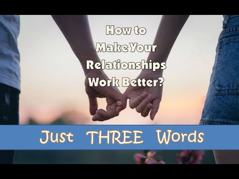 Just THREE Words in a Relationship