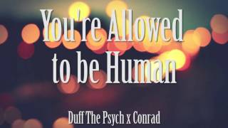 You're Allowed to be Human (Duff the Psych x Conrad)