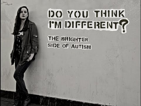 Do You Think I'm Different? The Brighter Side of Autism