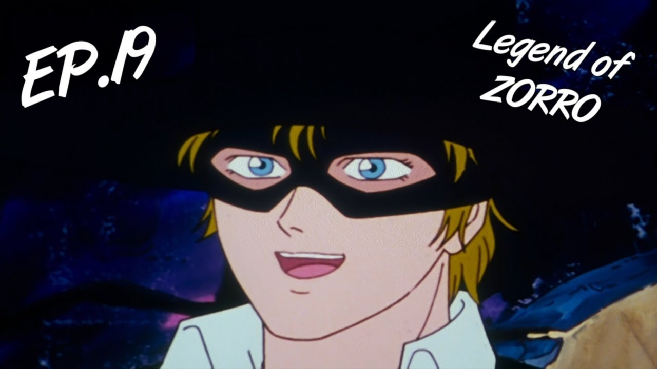 Legende De Zorro Episode 19 Legend Of Zorro Ep 19 Fr Youtube