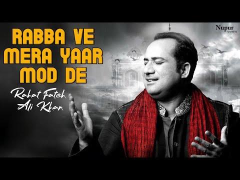 Rabba Ve Mera Yaar Mod De by Rahat Fateh Ali Khan | Evergreen Qawwali Hit Songs