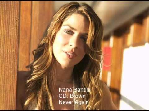 Ivana Santilli - Never Again