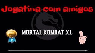 """Mortal Kombat XL """"Jogatina TOP"""""""