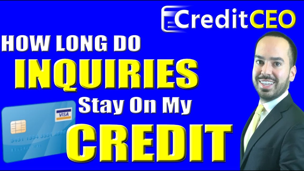How Long Will Inquiries Stay On My Credit Report Youtube