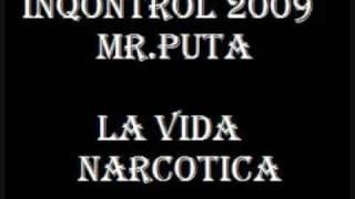 In Qontrol 2009 - La Vida Narcotica - Mr.Puta
