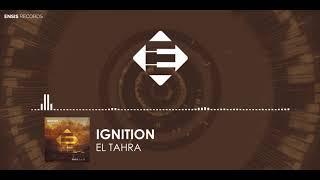 IGNITION - El Tahra (Original Mix)