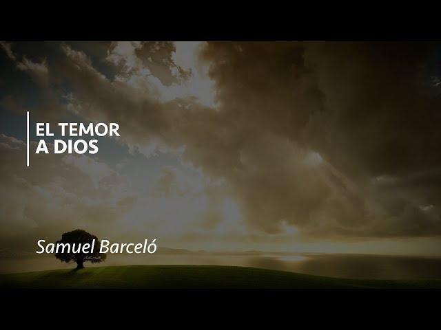 El temor a Dios: Samuel Barceló
