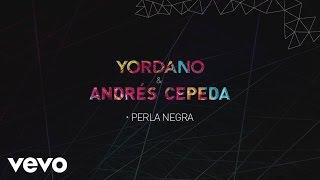 Yordano, Andrés Cepeda - Perla Negra (Lyric Video)
