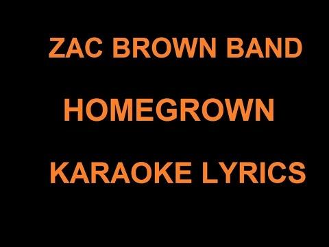 ZAC BROWN BAND - HOMEGROWN KARAOKE LYRICS