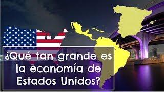 ¿Qué tan Grande es la Economía de Estados Unidos?