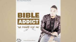 dj nicholas bible addict official audio