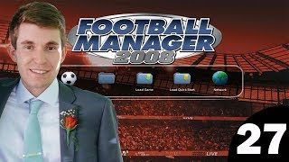 Football Manager 2008 | Episode 27 - Barcelona!