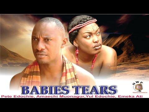 Download Babies Tears  - Nigerian Nollywood  Movie